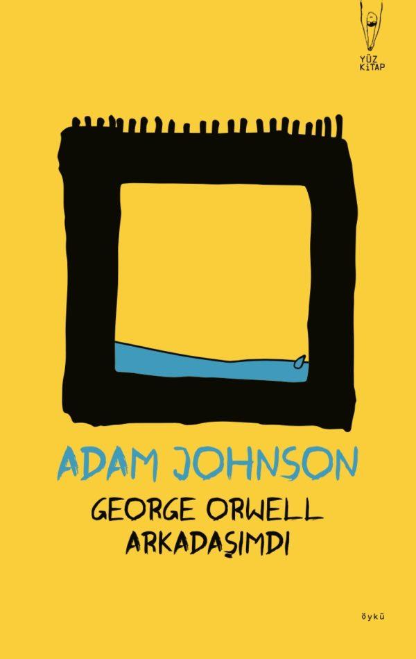 George Orwell Arkadaşımdı